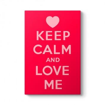 Keep Calm And Love Me Tablosu