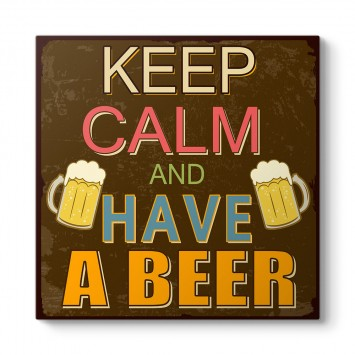 Keep Calm And Have a Beer Tablosu
