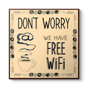 Dont Worry - Free Wifi Tablosu